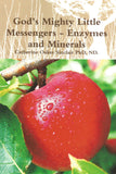 God's Mighty Little Messengers-Enzymes and Minerals
