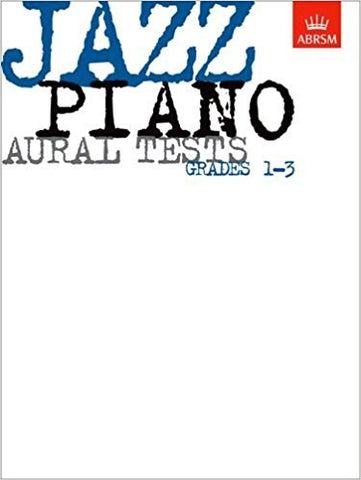 Jazz Piano Aural Tests Gr 1-3