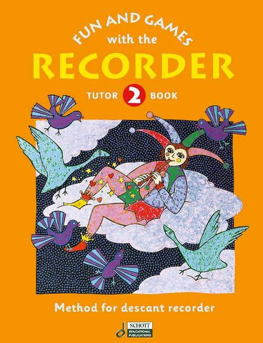 Fun And Games Recoreder Tutor Bk 2