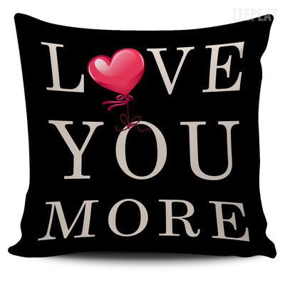 Love You More - Pillows-Pillows-TEEPEAT