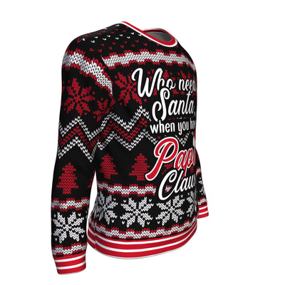 Who Needs Santa, When You Have Papa Claus Ugly Sweater V3