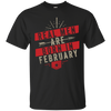 Real Men Are Born In February Tee