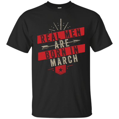 Real Men Are Born In March Tee