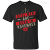 Real Men Are Born In November Tee