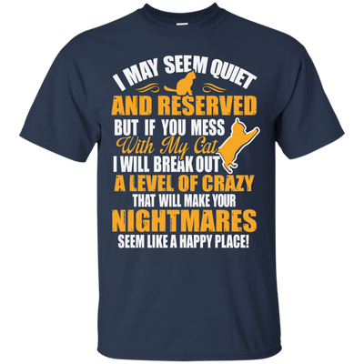 I May Seem Quiet Tee-Apparel-TEEPEAT