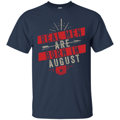 Real Men Are Born In August Tee