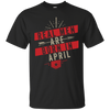 Real Men Are Born In April Tee