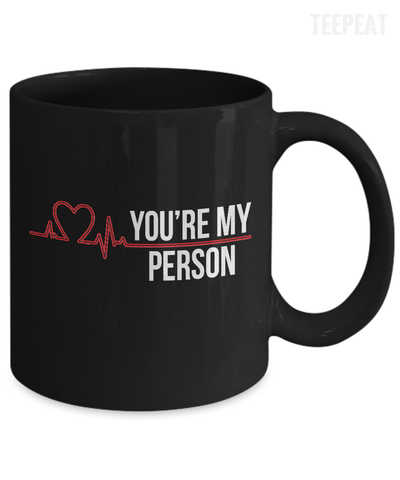 You're My Person Tee-Coffee Mug-TEEPEAT