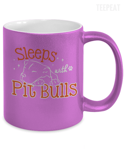 Sleeps With Pit Bulls Metallic Mug-Coffee Mug-TEEPEAT