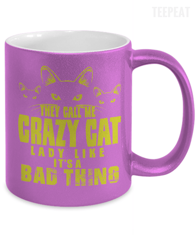 They Call Me Crazy Cat Metallic Mug-Coffee Mug-TEEPEAT