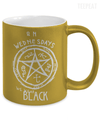 We Wear Black - Metallic Mug-Coffee Mug-TEEPEAT