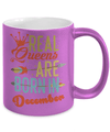 Real Queen Are Born In December Metallic Mug