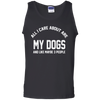 CustomCat Apparel 100% Cotton Tank Top / Black / Small All I Care About Is My Dogs Tee