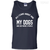 CustomCat Apparel 100% Cotton Tank Top / Navy / Small All I Care About Is My Dogs Tee