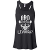 CustomCat Apparel Bella+Canvas Flowy Racerback Tank / Black / X-Small Bro Do You Even Leviosa Ladies Tee