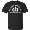 CustomCat Apparel Custom Ultra Cotton T-Shirt / Black / Small All I Care About Is My Cat Tee