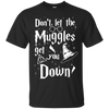 CustomCat Apparel Custom Ultra Cotton T-Shirt / Black / Small Don't Let The Muggles Get You Down Tee