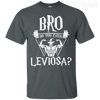 CustomCat Apparel Custom Ultra Cotton T-Shirt / Dark Heather / Small Bro Do You Even Leviosa Tee