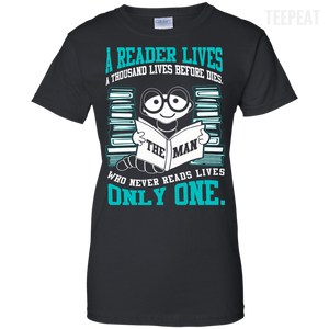 A Reader Lives Thousand Lives Ladies Tee