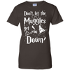 CustomCat Apparel Ladies Custom 100% Cotton T-Shirt / Dark Chocolate / X-Small Don't Let The Muggles Get You Down Ladies Tee