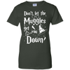 CustomCat Apparel Ladies Custom 100% Cotton T-Shirt / Forest Green / X-Small Don't Let The Muggles Get You Down Ladies Tee