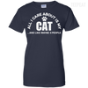 CustomCat Apparel Ladies Custom 100% Cotton T-Shirt / Navy / X-Small All I Care About Is My Cat Women Tee