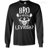 CustomCat Apparel LS Ultra Cotton Tshirt / Black / Small Bro Do You Even Leviosa Tee