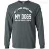 CustomCat Apparel LS Ultra Cotton Tshirt / Dark Heather / Small All I Care About Is My Dogs Tee