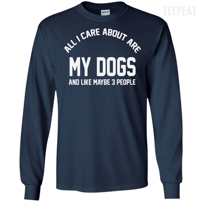 CustomCat Apparel LS Ultra Cotton Tshirt / Navy / Small All I Care About Is My Dogs Tee