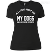 CustomCat Apparel Next Level Ladies' Boyfriend Tee / Black / X-Small All I Care About Is My Dogs Tee