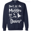 CustomCat Apparel Printed Crewneck Pullover Sweatshirt  8 oz / Navy / Small Don't Let The Muggles Get You Down Tee