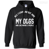 CustomCat Apparel Pullover Hoodie 8 oz / Black / Small All I Care About Is My Dogs Tee