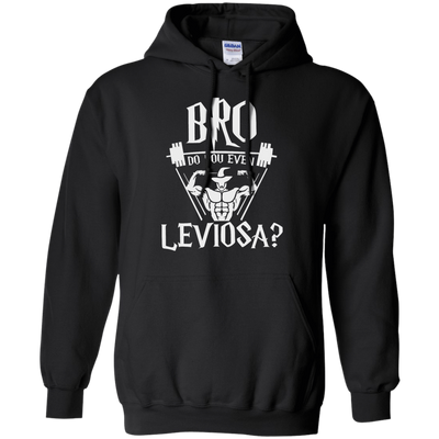 CustomCat Apparel Pullover Hoodie 8 oz / Black / Small Bro Do You Even Leviosa Tee