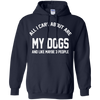 CustomCat Apparel Pullover Hoodie 8 oz / Navy / Small All I Care About Is My Dogs Tee