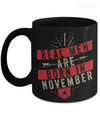 Real men Are Born In November Mug