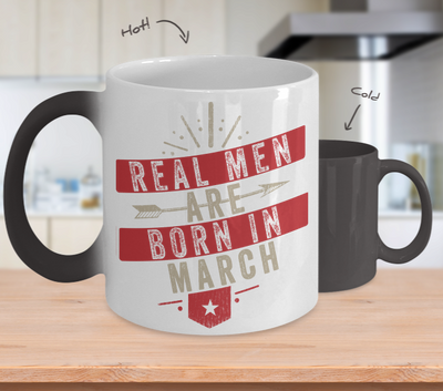 Real men Are Born In March Color Changing Mug