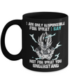 I am Only Responsible Mug