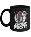 Shoot First Mug