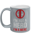 Im Not a Hero Metallic Mug