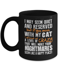 If You Mess With My Cat Mug