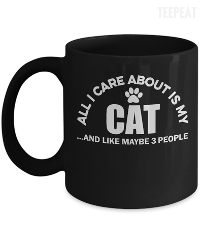 Gearbubble Coffee Mug 11oz Mug / Black All I Care About Is My Cat Mug