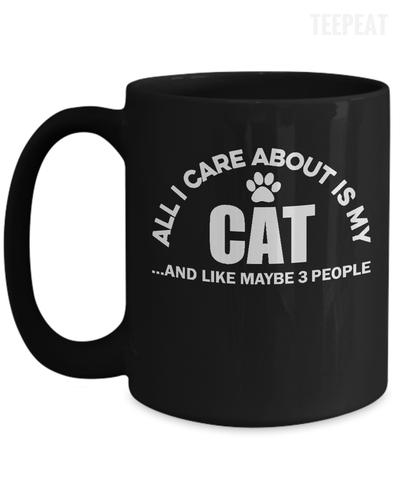 Gearbubble Coffee Mug 15oz Mug / Black All I Care About Is My Cat Mug