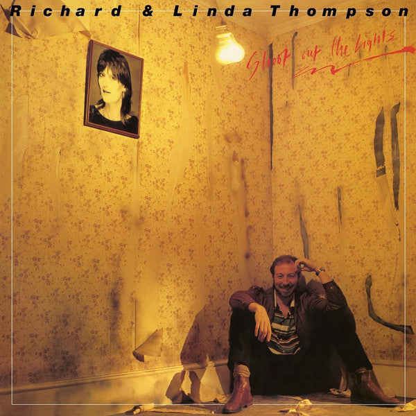 Shoot Out The Lights – Richard & Linda Thompson (LP, Vinyl Record Album)