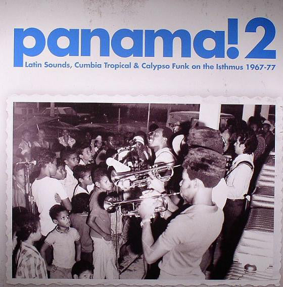 Panama! 2: Latin Sounds, Cumbia Tropical & Calypso Funk On The Isthmus 1967-77 – Various (LP, Vinyl Record Album)
