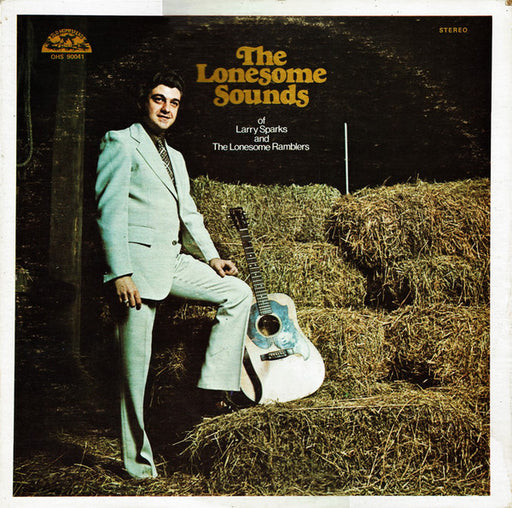 The Lonesome Sounds Of Larry Sparks And The Lonesome Ramblers – Larry Sparks And The Lonesome Ramblers (LP, Vinyl Record Album)