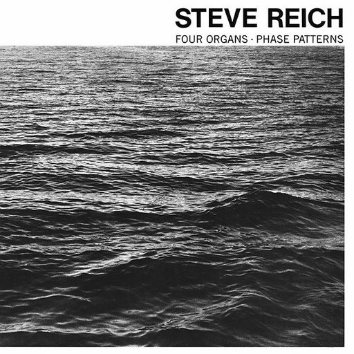 Steve Reich – Four Organs / Phase Patterns (LP, Vinyl Record Album)