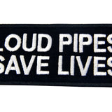 Loud Pipes Save Lives Biker Iron On Sew On Patch