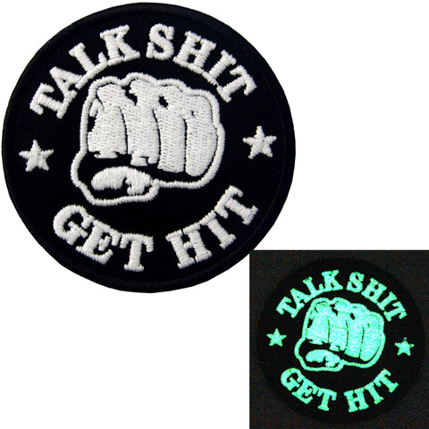 Glow In Dark Talk Shit Get Hit Iron On Sew On Patch