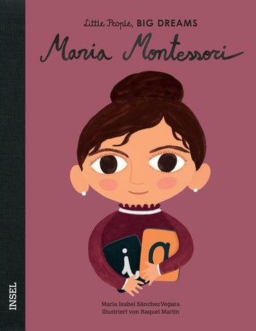 Maria Montessori - Little People, Big Dreams. | María Isabel Sánchez Vegara