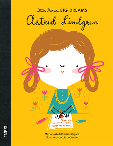Astrid Lindgren - Little People, Big Dreams. | María Isabel Sánchez Vegara